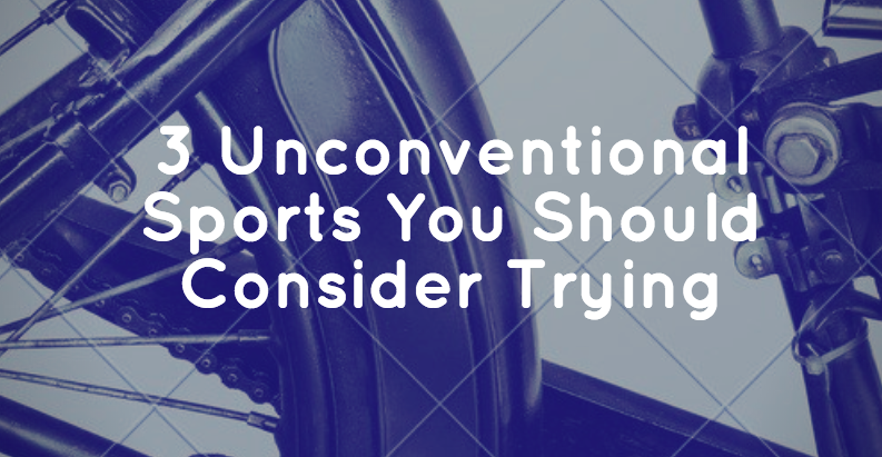 3 Unconventional sports you should consider trying